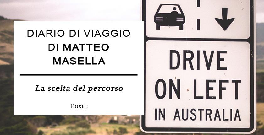Diario di Viaggio di Matteo Masella - La scelta del percorso