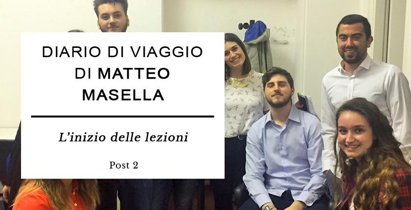 Diario di Viaggio di Matteo Masella - L'inizio delle lezioni