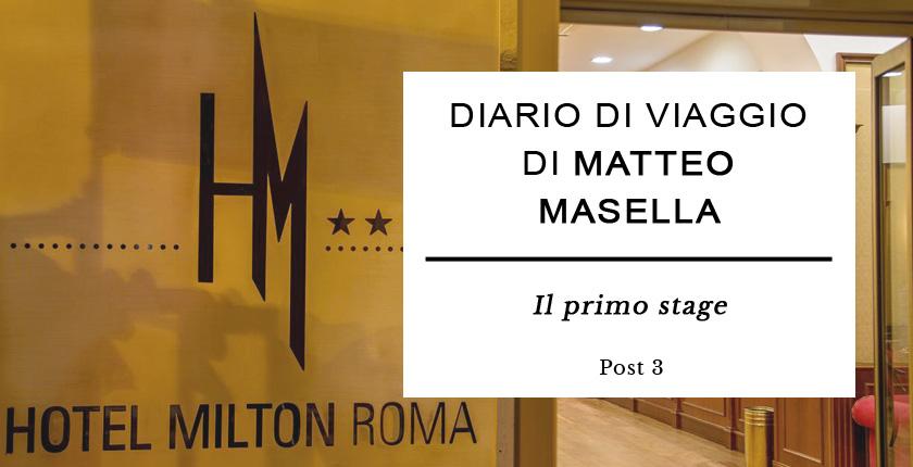 Diario di Viaggio di Matteo Masella - Il primo stage