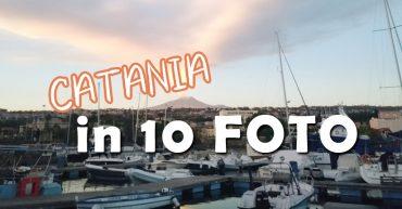 Catania in 10 foto